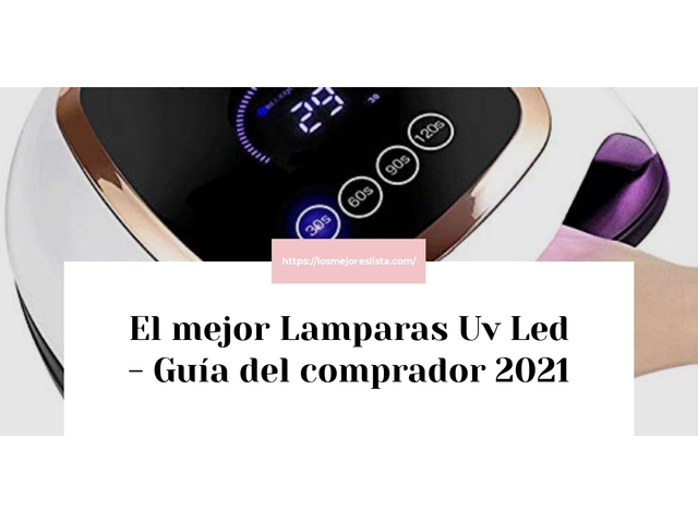 Los Mejores Lamparas Uv Led – Guía de compra, Opiniones y Comparativa del 2021 (España)