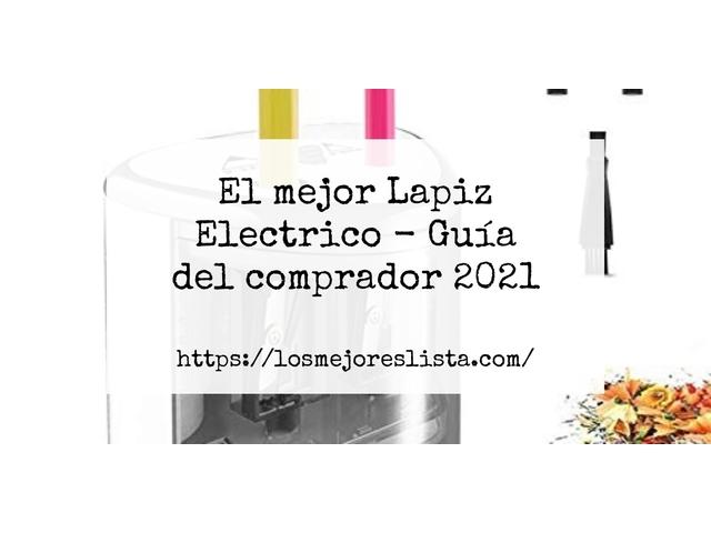 Los Mejores Lapiz Electrico – Guía de compra, Opiniones y Comparativa del 2021 (España)
