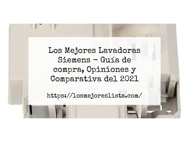 Los Mejores Lavadoras Siemens – Guía de compra, Opiniones y Comparativa del 2021 (España)
