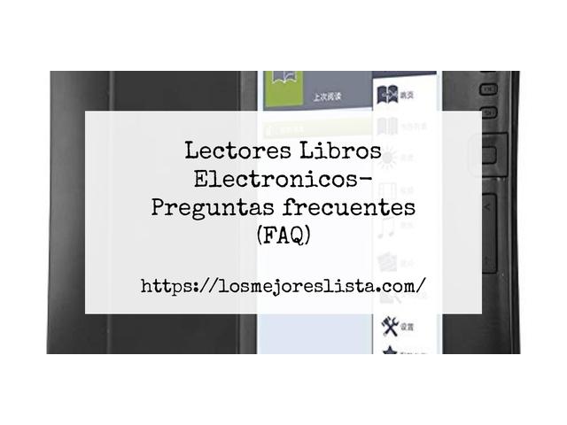 Los Mejores Lectores Libros Electronicos – Guía de compra, Opiniones y Comparativa del 2021 (España)
