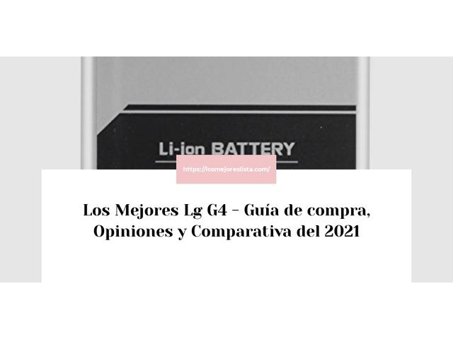 Los Mejores Lg G4 – Guía de compra, Opiniones y Comparativa del 2021 (España)
