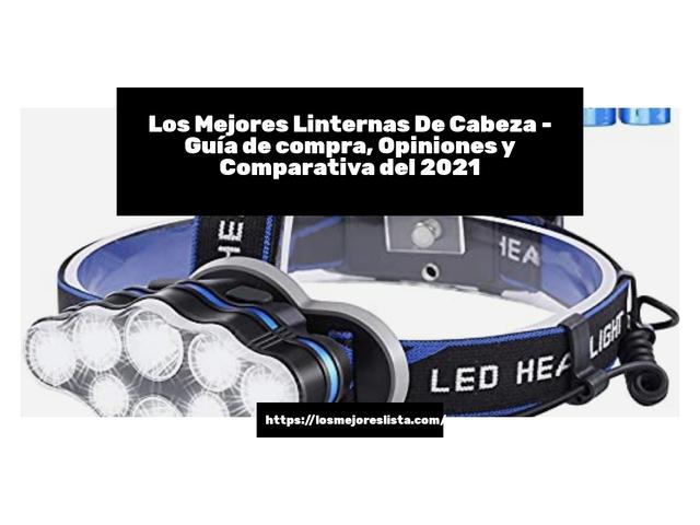 Los Mejores Linternas De Cabeza – Guía de compra, Opiniones y Comparativa del 2021 (España)