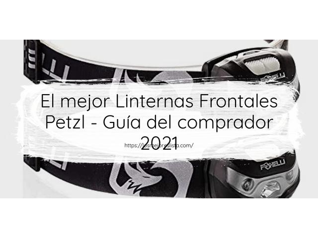 Los Mejores Linternas Frontales Petzl – Guía de compra, Opiniones y Comparativa del 2021 (España)