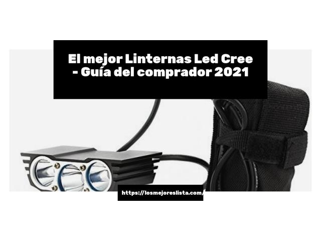 Los Mejores Linternas Led Cree – Guía de compra, Opiniones y Comparativa del 2021 (España)