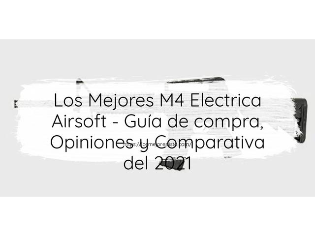 Los Mejores M4 Electrica Airsoft – Guía de compra, Opiniones y Comparativa del 2021 (España)