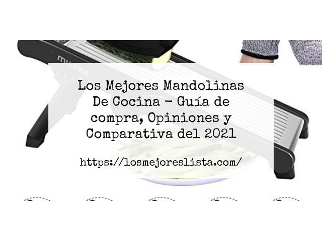 Los Mejores Mandolinas De Cocina – Guía de compra, Opiniones y Comparativa del 2021 (España)