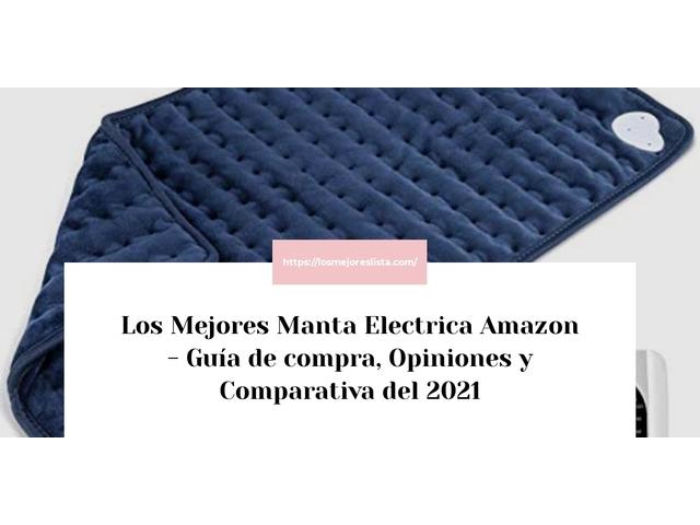 Los Mejores Manta Electrica Amazon – Guía de compra, Opiniones y Comparativa del 2021 (España)