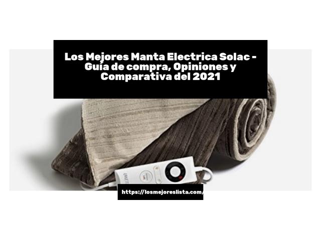 Los Mejores Manta Electrica Solac – Guía de compra, Opiniones y Comparativa del 2021 (España)