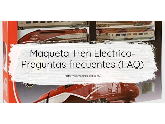 Los Mejores Maqueta Tren Electrico – Guía de compra, Opiniones y Comparativa del 2021 (España)