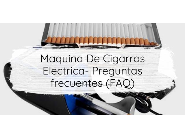 Los Mejores Maquina De Cigarros Electrica – Guía de compra, Opiniones y Comparativa del 2021 (España)