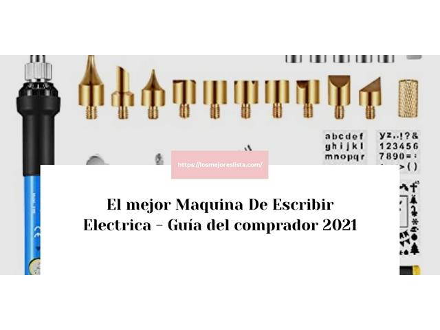Los Mejores Maquina De Escribir Electrica – Guía de compra, Opiniones y Comparativa del 2021 (España)