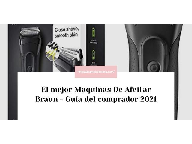 Los Mejores Maquinas De Afeitar Braun – Guía de compra, Opiniones y Comparativa del 2021 (España)