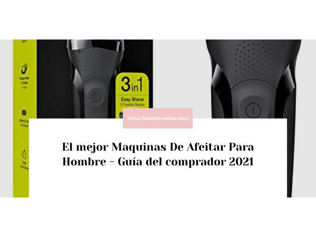 Los Mejores Maquinas De Afeitar Para Hombre – Guía de compra, Opiniones y Comparativa del 2021 (España)