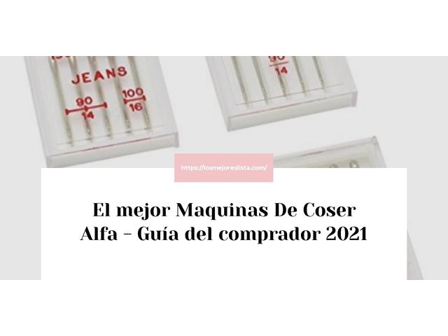 Los Mejores Maquinas De Coser Alfa – Guía de compra, Opiniones y Comparativa del 2021 (España)