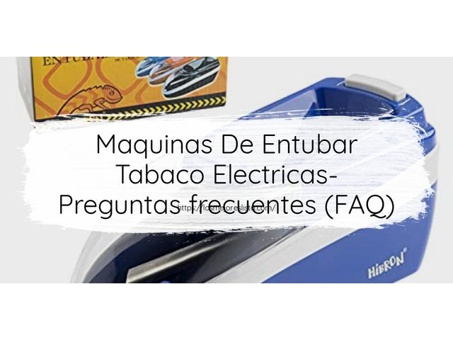Los Mejores Maquinas De Entubar Tabaco Electricas – Guía de compra, Opiniones y Comparativa del 2021 (España)