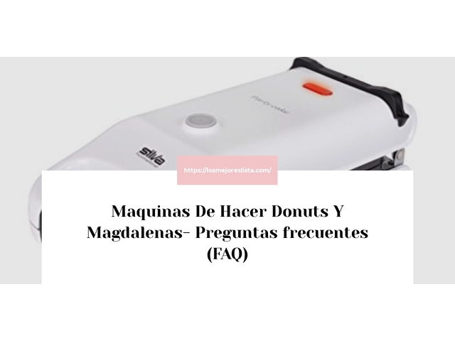 Los Mejores Maquinas De Hacer Donuts Y Magdalenas – Guía de compra, Opiniones y Comparativa del 2021 (España)