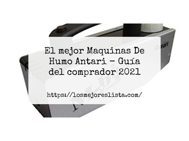 Los Mejores Maquinas De Humo Antari – Guía de compra, Opiniones y Comparativa del 2021 (España)