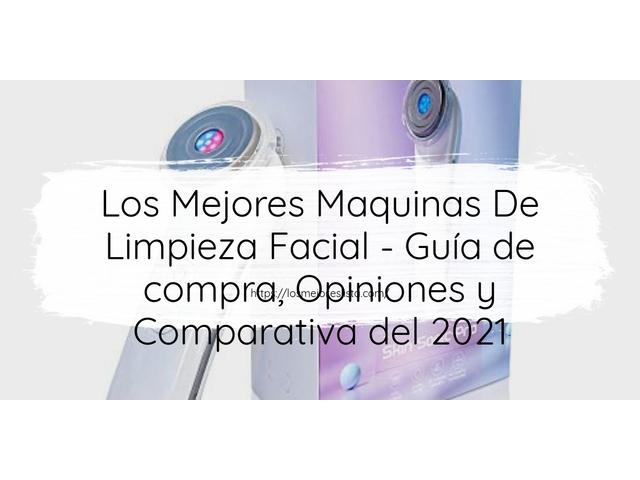 Los Mejores Maquinas De Limpieza Facial – Guía de compra, Opiniones y Comparativa del 2021 (España)