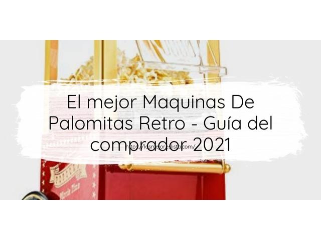 Los Mejores Maquinas De Palomitas Retro – Guía de compra, Opiniones y Comparativa del 2021 (España)