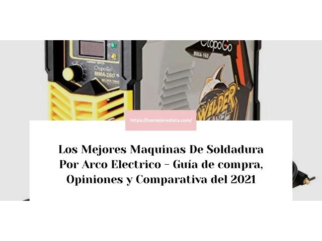 Los Mejores Maquinas De Soldadura Por Arco Electrico – Guía de compra, Opiniones y Comparativa del 2021 (España)