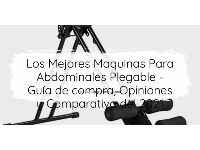 Los Mejores Maquinas Para Abdominales Plegable – Guía de compra, Opiniones y Comparativa del 2021 (España)