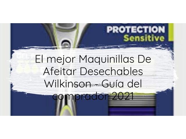 Los Mejores Maquinillas De Afeitar Desechables Wilkinson – Guía de compra, Opiniones y Comparativa del 2021 (España)