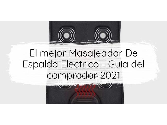 Los Mejores Masajeador De Espalda Electrico – Guía de compra, Opiniones y Comparativa del 2021 (España)