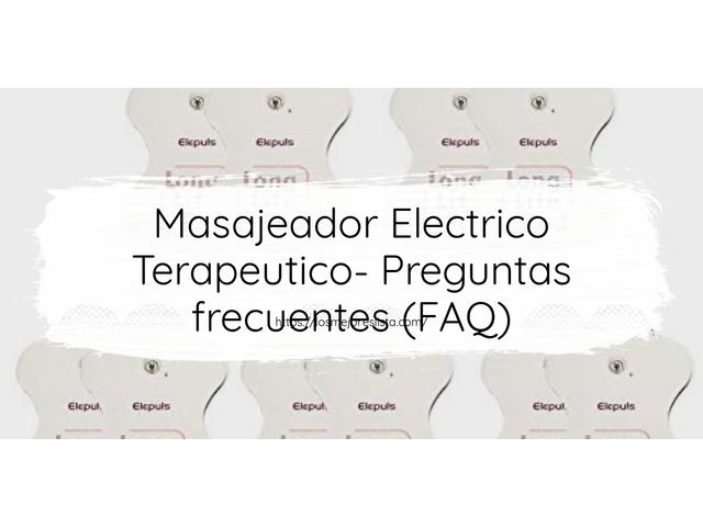 Los Mejores Masajeador Electrico Terapeutico – Guía de compra, Opiniones y Comparativa del 2021 (España)