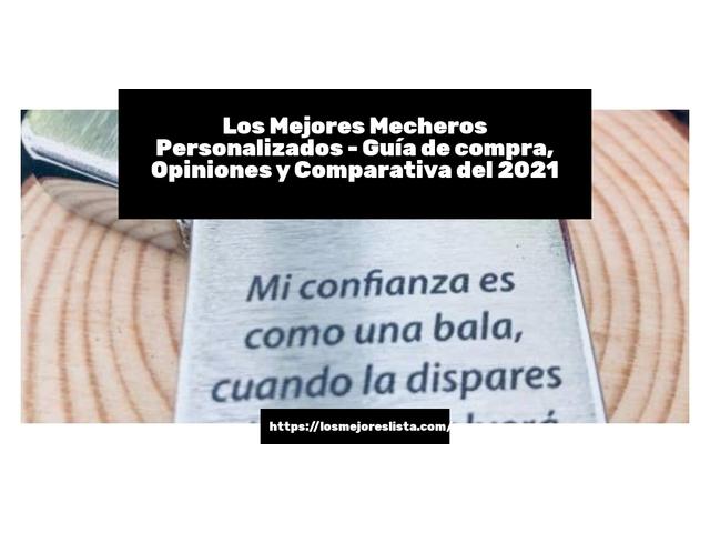 Los Mejores Mecheros Personalizados – Guía de compra, Opiniones y Comparativa del 2021 (España)