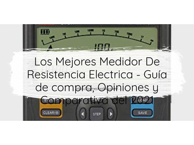 Los Mejores Medidor De Resistencia Electrica – Guía de compra, Opiniones y Comparativa del 2021 (España)