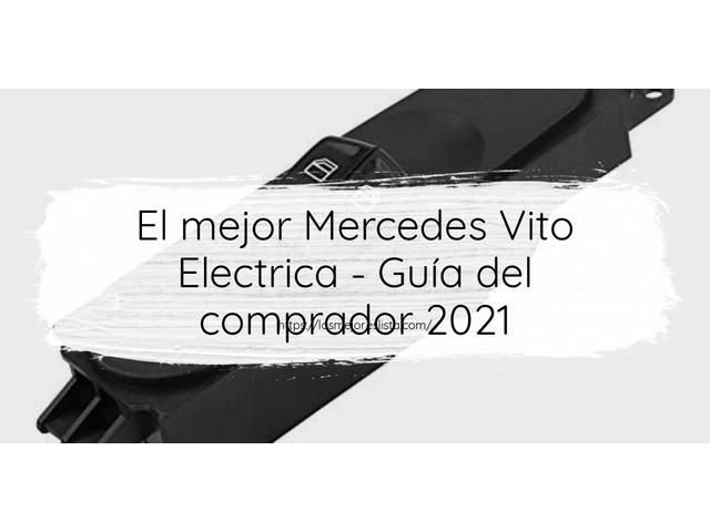 Los Mejores Mercedes Vito Electrica – Guía de compra, Opiniones y Comparativa del 2021 (España)