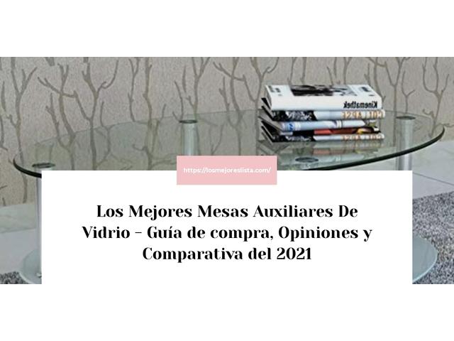 Los Mejores Mesas Auxiliares De Vidrio – Guía de compra, Opiniones y Comparativa del 2021 (España)