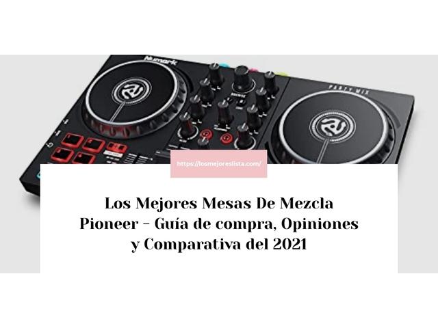 Los Mejores Mesas De Mezcla Pioneer – Guía de compra, Opiniones y Comparativa del 2021 (España)