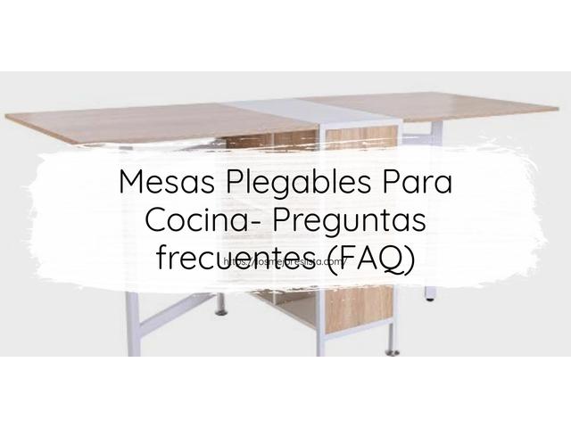 Los Mejores Mesas Plegables Para Cocina – Guía de compra, Opiniones y Comparativa del 2021 (España)