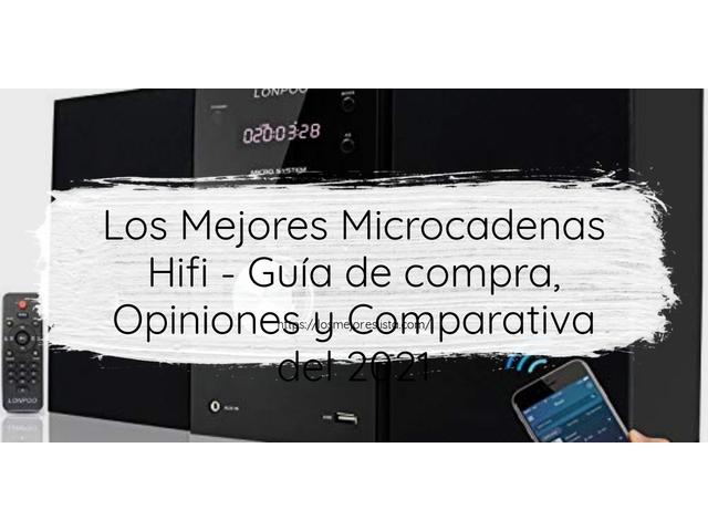 Los Mejores Microcadenas Hifi – Guía de compra, Opiniones y Comparativa del 2021 (España)