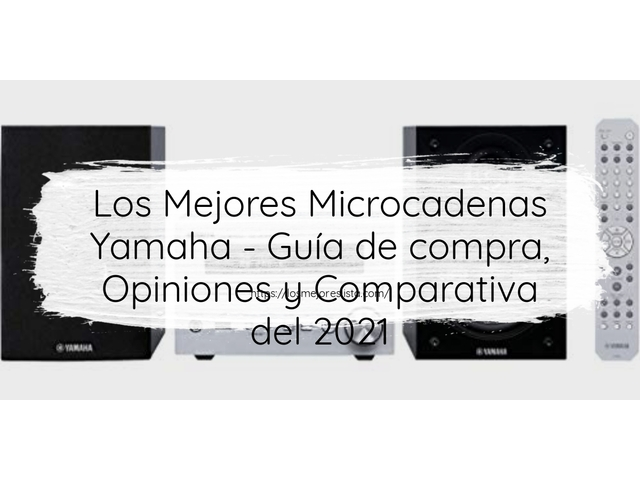 Los Mejores Microcadenas Yamaha – Guía de compra, Opiniones y Comparativa del 2021 (España)