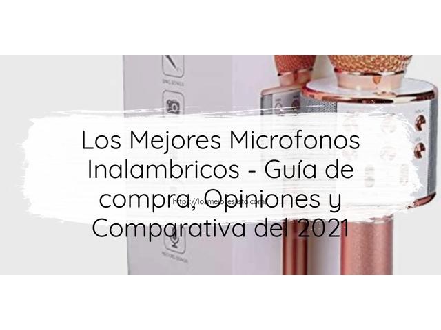 Los Mejores Microfonos Inalambricos – Guía de compra, Opiniones y Comparativa del 2021 (España)