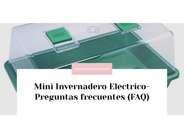Los Mejores Mini Invernadero Electrico – Guía de compra, Opiniones y Comparativa del 2021 (España)