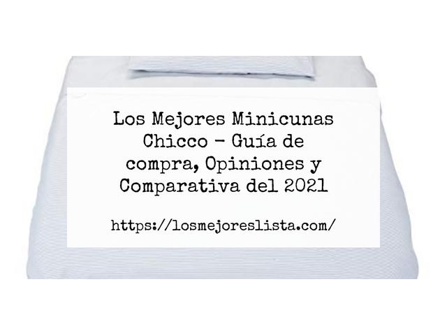 Los Mejores Minicunas Chicco – Guía de compra, Opiniones y Comparativa del 2021 (España)