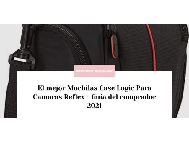 Los Mejores Mochilas Case Logic Para Camaras Reflex – Guía de compra, Opiniones y Comparativa del 2021 (España)
