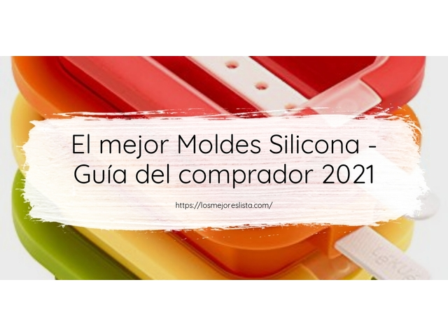 Los Mejores Moldes Silicona – Guía de compra, Opiniones y Comparativa del 2021 (España)