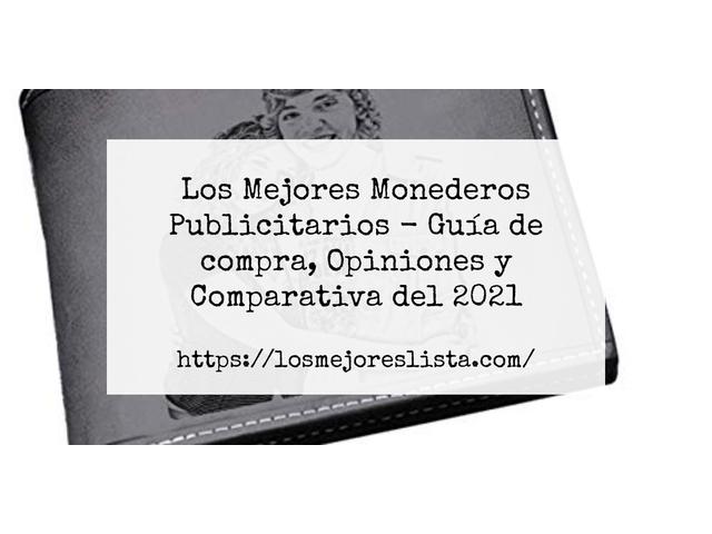 Los Mejores Monederos Publicitarios – Guía de compra, Opiniones y Comparativa del 2021 (España)