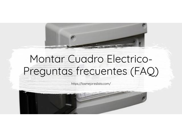 Los Mejores Montar Cuadro Electrico – Guía de compra, Opiniones y Comparativa del 2021 (España)