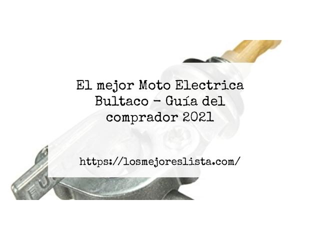 Los Mejores Moto Electrica Bultaco – Guía de compra, Opiniones y Comparativa del 2021 (España)