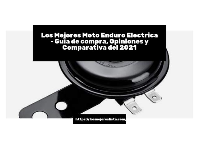 Los Mejores Moto Enduro Electrica – Guía de compra, Opiniones y Comparativa del 2021 (España)