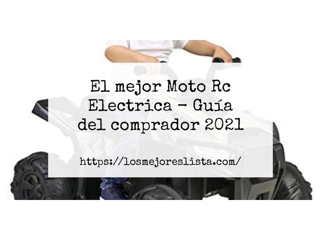 Los Mejores Moto Rc Electrica – Guía de compra, Opiniones y Comparativa del 2021 (España)
