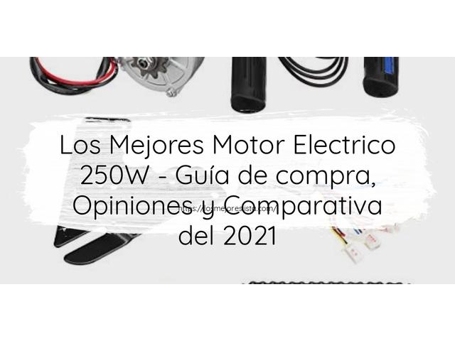 Los Mejores Motor Electrico 250W – Guía de compra, Opiniones y Comparativa del 2021 (España)