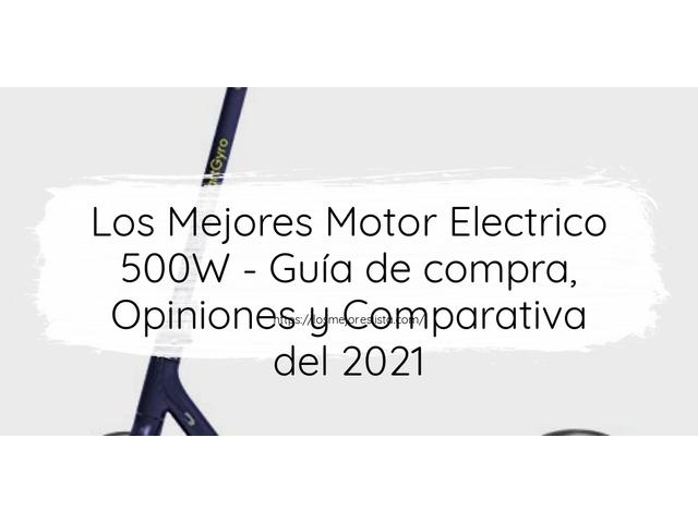 Los Mejores Motor Electrico 500W – Guía de compra, Opiniones y Comparativa del 2021 (España)
