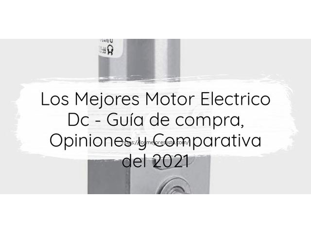 Los Mejores Motor Electrico Dc – Guía de compra, Opiniones y Comparativa del 2021 (España)