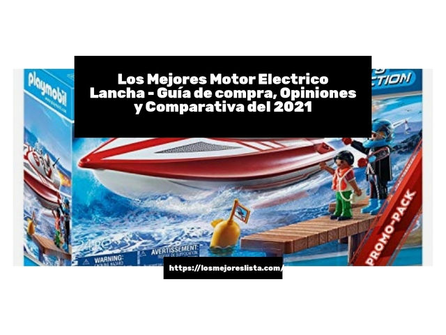 Los Mejores Motor Electrico Lancha – Guía de compra, Opiniones y Comparativa del 2021 (España)